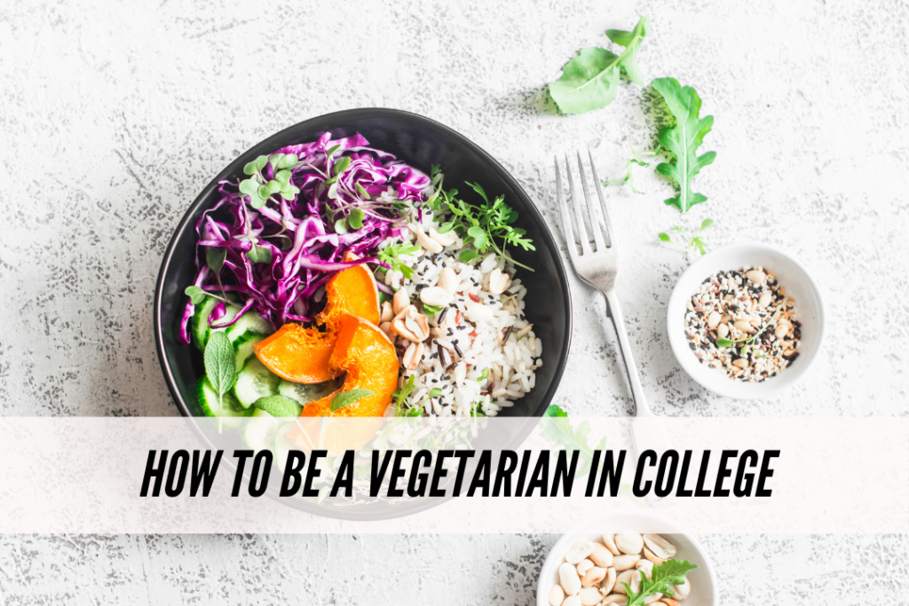 How to be a vegetarian in college