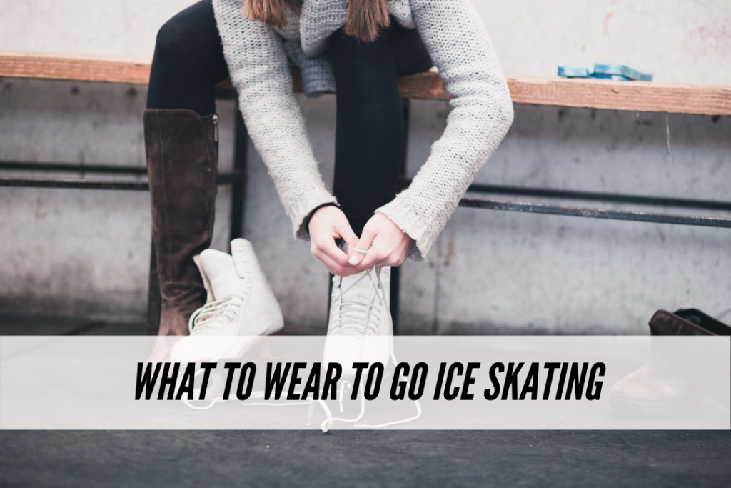 What to wear to go ice skating
