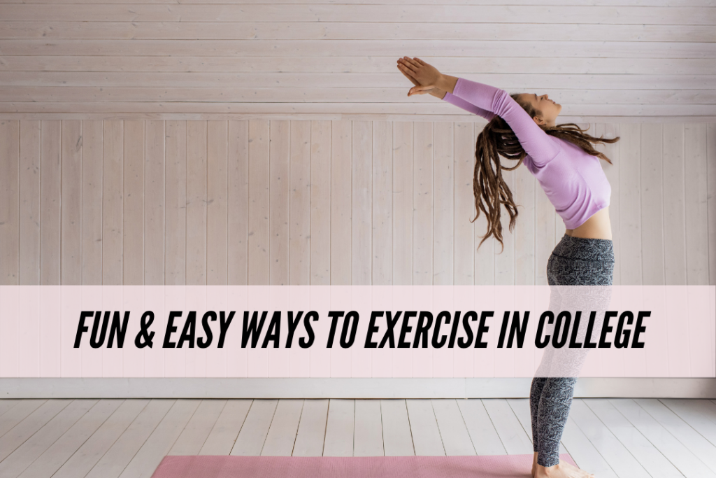 Fun and easy ways to exercise in college
