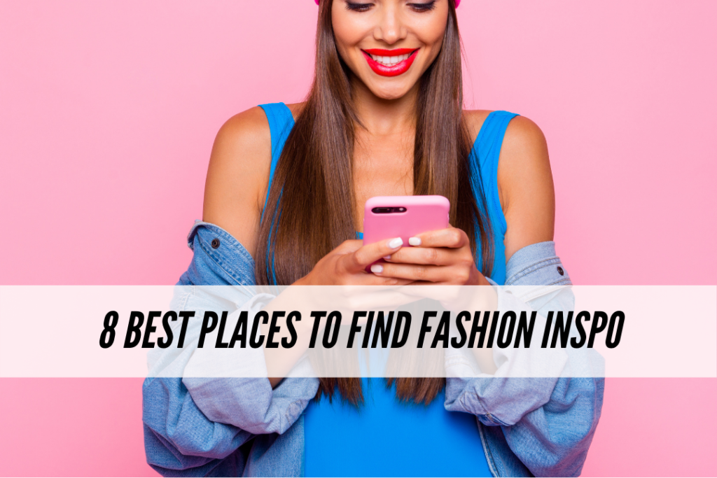 8 best places to find fashion inspiration