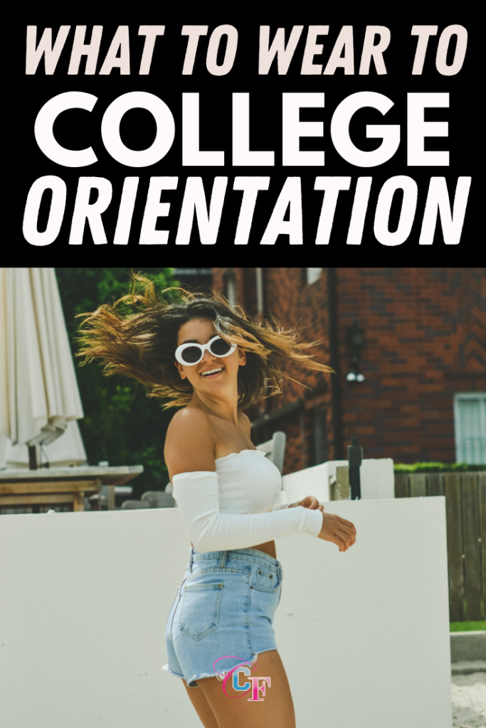 What to wear to college orientation: Cute College orientation outfits