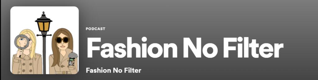 Fashion No filter podcast heading.