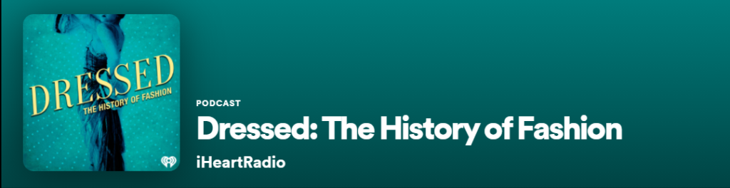 Dressed: The History of Fashion podcast heading.