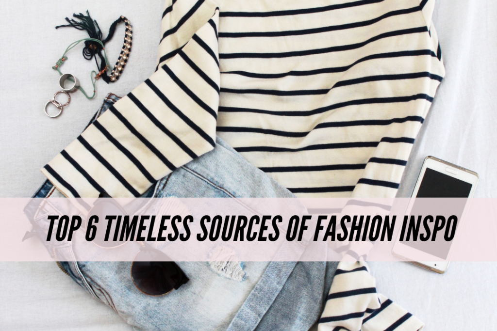 Top 6 timeless sources of fashion inspo