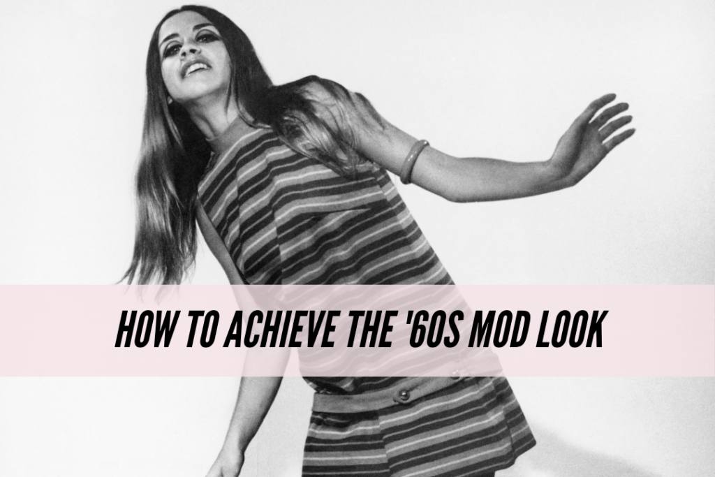60s mod fashion: how to achieve the 60s mod look