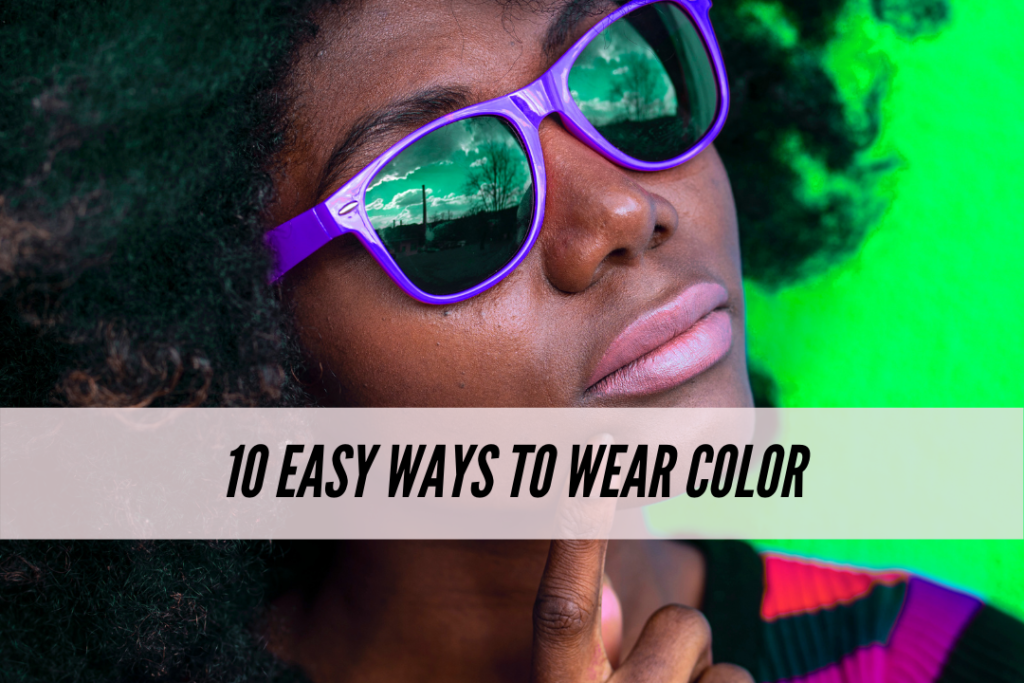 10 easy ways to wear color