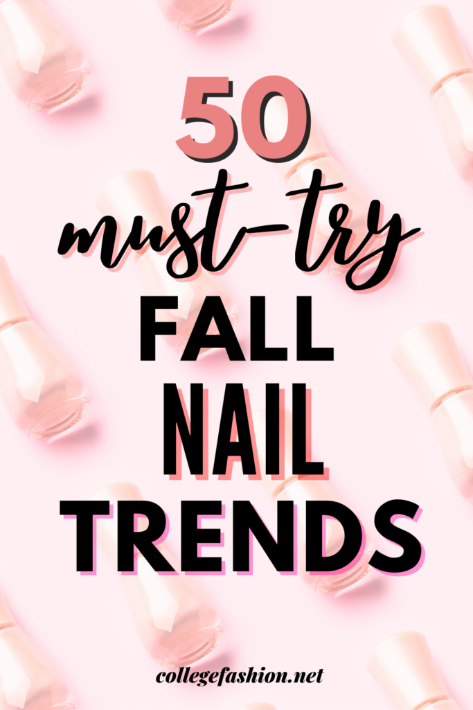 50 must try fall nail trends